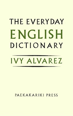 The Everyday English Dictionary by Ivy Alvarez